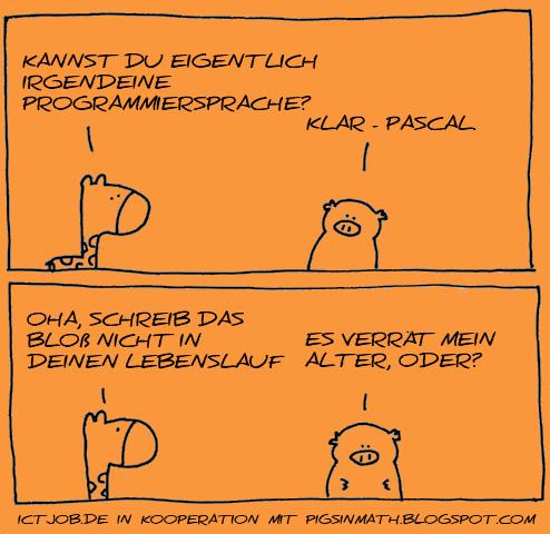 Die Kenntnis der Programmiersprache Pascal verrät das Alter des Programmierers